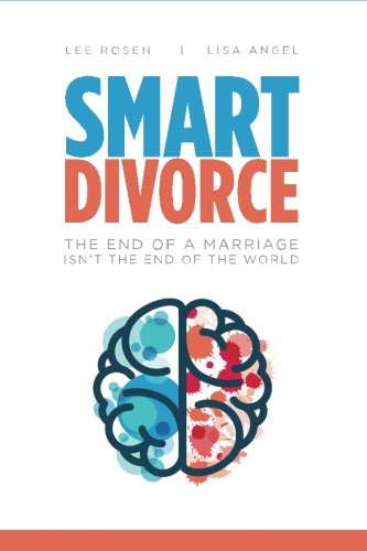 9780989370141: Smart Divorce: The End of a Marriage Isn't the End of the World