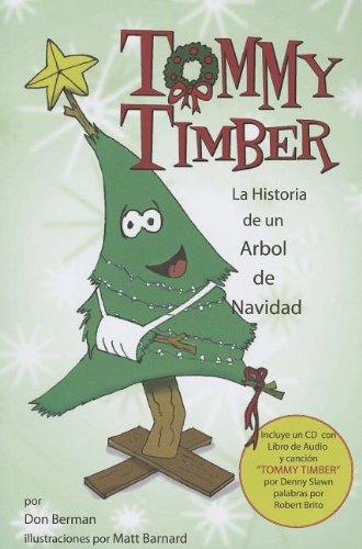 9780989370318: Tommy Timber: La Historia de un Abrol de Navidad (Book with CD) (Spanish Edition)