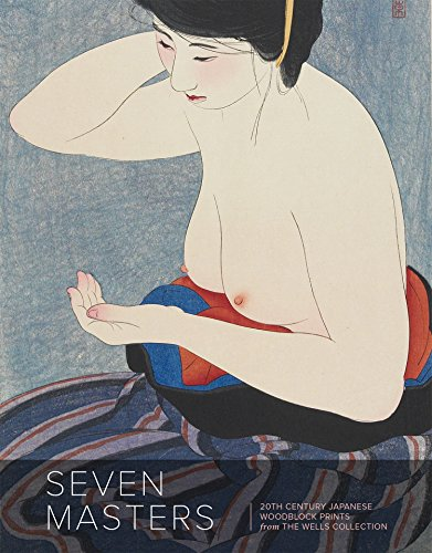 Seven Masters: 20th Century Japanese Woodblock Prints from the Wells Collection (Paperback): ...