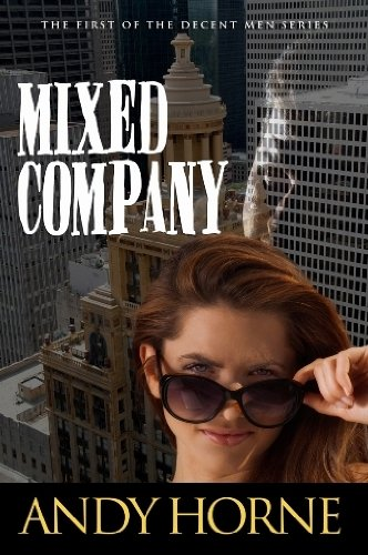 9780989372282: Mixed Company: First in Decent Men Series
