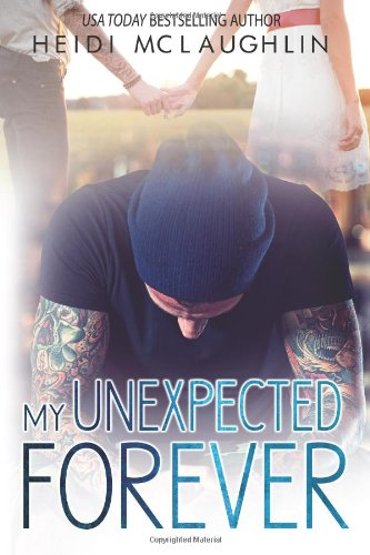 My Unexpected Forever (The Beaumont Series) (Volume 2): McLaughlin, Heidi