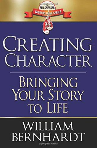 Creating Character Bringing Your Story to Life Red Sneaker Writers Books Volume 2: William ...