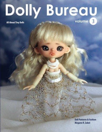 9780989384124: Dolly Bureau: Doll Patterns, Fashion, & Crafts (Volume 3)