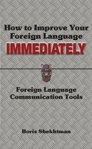 9780989387002: How to Improve Your Foreign Language Immediately
