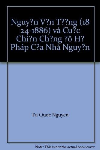 9780989388603: Nguyễn Văn Tường(1824-1886) và Cuộc Chiến Chống Đô Hộ Pháp Của Nhà Nguyễn