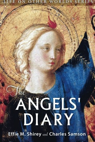 9780989396264: The Angels' Diary: and Celestion Study of Man (Life on Other Worlds Series)
