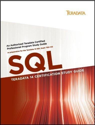 Teradata 14 Certification Study Guide - SQL: David Glenday; Steve Wilmes