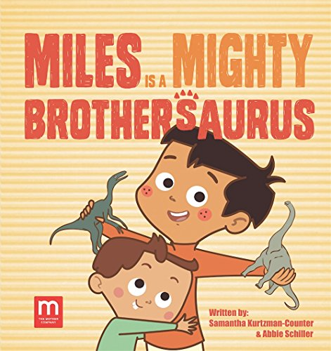 9780989407168: Miles is a Mighty Brothersaurus