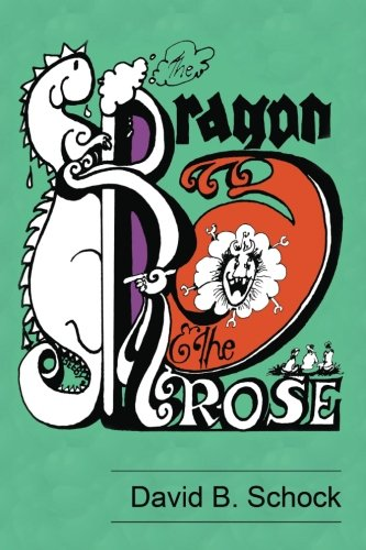 The Dragon and The Rose: David B. Schock