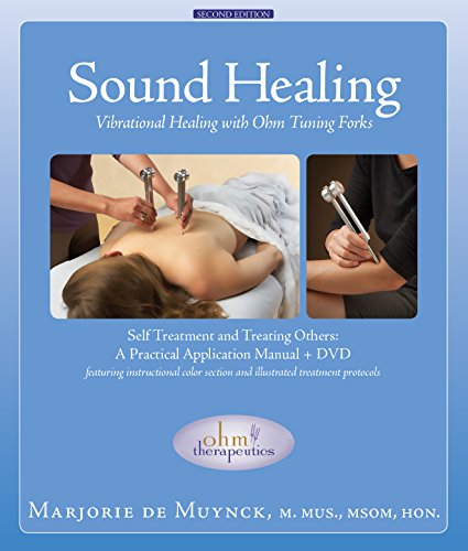 Sound Healing: Vibrational Healing with Ohm Tuning Forks / Marjorie de Muynck, M. Mus, Msom, Hon.; Illustrated by Linda Marie Waller