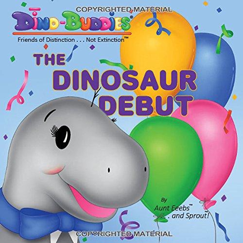 9780989413305: The Dinosaur Debut (Dino-Buddies - Friends of Distinction...Not Extinction)