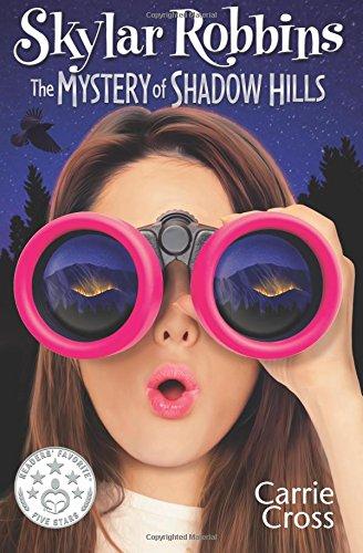 9780989414302: Skylar Robbins: The Mystery of Shadow Hills