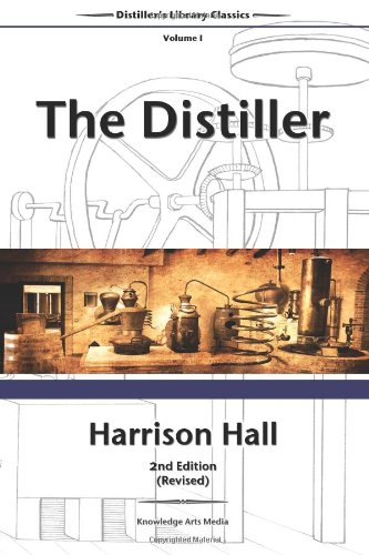 9780989417303: The Distiller, 2nd Edition (Revised): Containing Full and Particular Directions for Mashing and Distilling All Kinds of Grain, Etc (Distiller's Library Classics) (Volume 1)