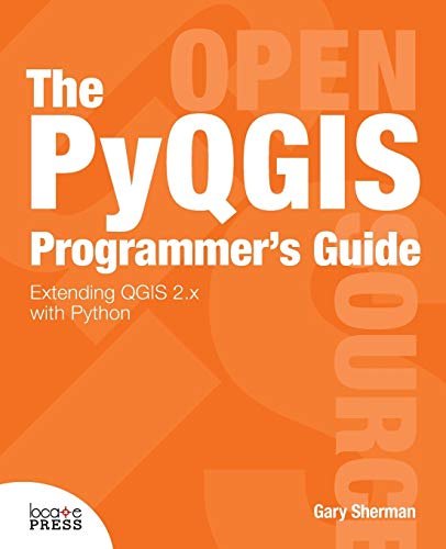 9780989421720: The Pyqgis Programmer's Guide