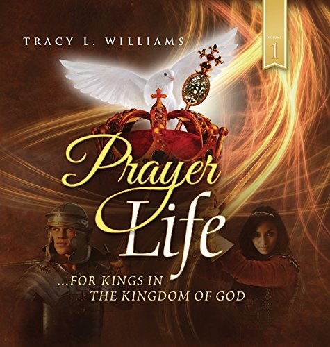 9780989424110: Prayer Life: For Kings in the Kingdom of God