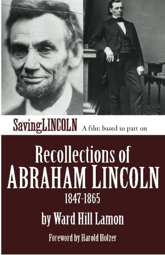 9780989424318: Recollections of Abraham Lincoln 1847-1865: Saving Lincoln Edition