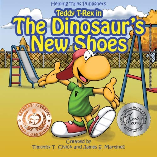 The Dinosaur's New Shoes (Teddy T-Rex): Martinez, James S.