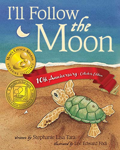 9780989433402: I'll Follow the Moon ? 10th Anniversary Collector's Edition