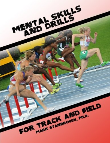 Mental Skills and Drills for Track And Field: Dr. Mark Stanbrough