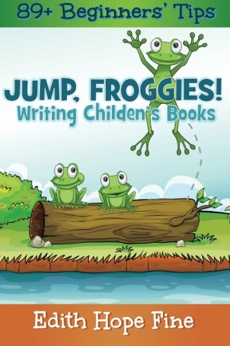 Jump, Froggies!: Writing Children's Books: Fine, Edith Hope