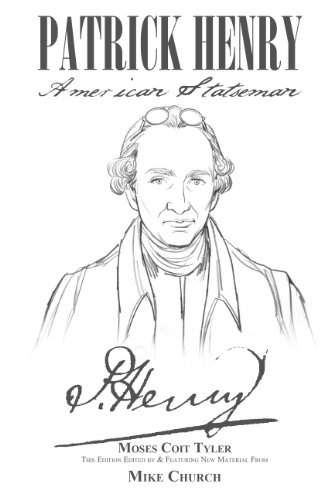 Patrick Henry-American Statesman: Moses Coit Tyler; Mike Church