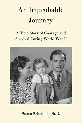 9780989437721: An Improbable Journey: A True Story of Courage and Survival During World War II