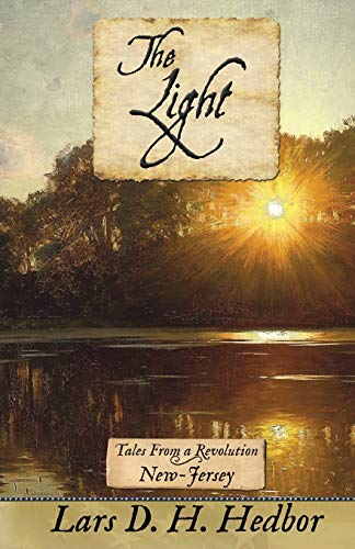 The Light: Tales from a Revolution - New Jersey: Lars D. H. Hedbor