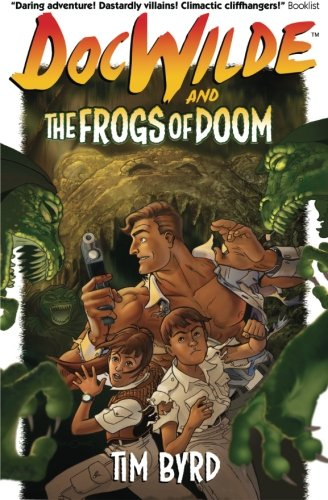 9780989443302: Doc Wilde and The Frogs of Doom: Volume 1