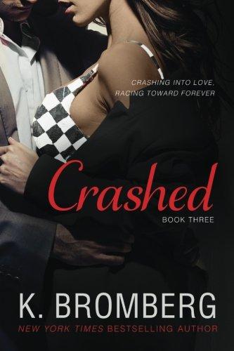 Crashed (The Driven Trilogy): K. Bromberg