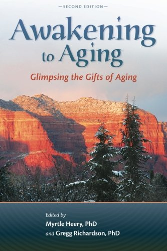 9780989452519: Awakening to Aging: Glimpsing the Gifts of Aging, Second Edition