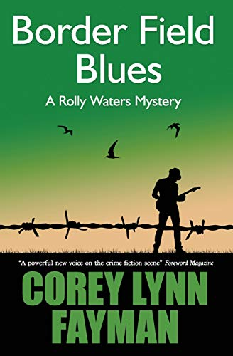 9780989452687: Border Field Blues: A Rolly Waters Mystery