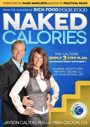9780989452908: Naked Calories: The Calton's Simple 3-step Plan to Micronutrient Sufficiency