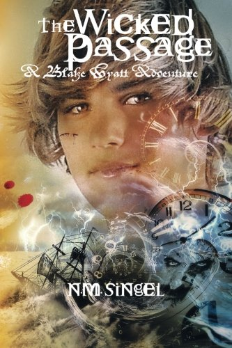 The Wicked Passage: A Blake Wyatt Adventure: N. M. Singel