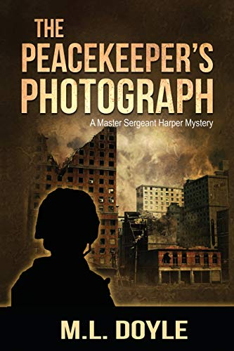 9780989454902: The Peacekeeper's Photograph: A Master Sergeant Lauren Harper Mystery (A Master Sgt. Harper Mystery) (Volume 1)