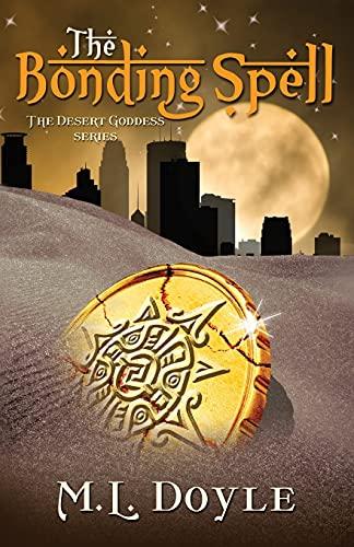 9780989454971: The Bonding Spell (The Desert Goddess series) (Volume 1)
