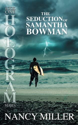 9780989455701: Hologram: The Seduction of Samantha Bowman