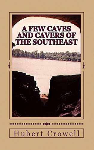 9780989457262: A Few Caves and Cavers of the Southeast