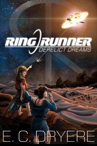 Ring Runner: Derelict Dreams: E C Dryere