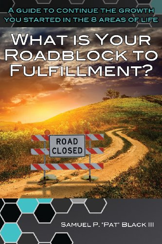 9780989457538: What Is Your Roadblock to Fulfillment?