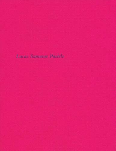 Lucas Samaras Pastels [Paperback] [Jan 01, 2013]: Lucas Samras; Daniel