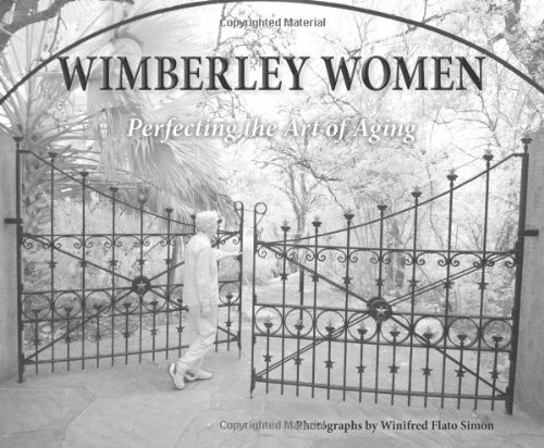 9780989464215: Wimberley Women: Perfecting the Art of Aging