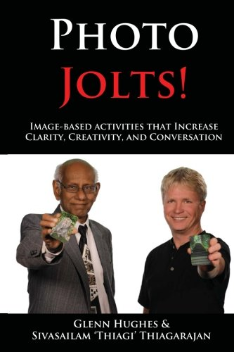 9780989465519: Photo Jolts!: Image-based Activities that Increase Clarity, Creativity, and Conversation