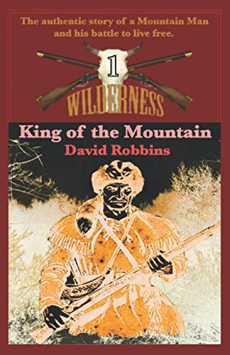 9780989471367: King of the Mountain (Wilderness #1) (Volume 1)