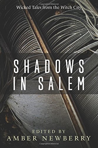 Shadows in Salem: Wicked Tales from the: Newberry, Amber; Grizzle,