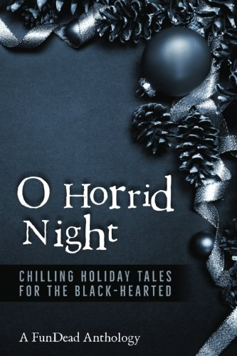 O Horrid Night: Chilling Holiday Tales for: Newberry, Amber; Moran,