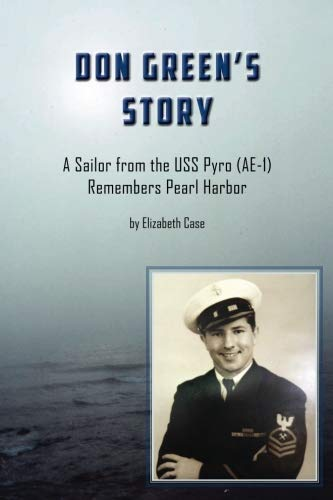 9780989473002: Don Green's Story: A Sailor from the USS Pyro (AE-1) Remembers Pearl Harbor