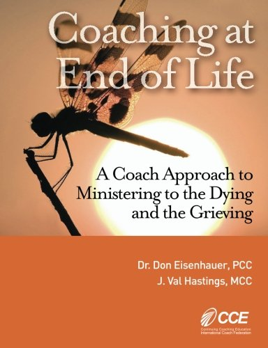 9780989475105: Coaching at End of Life: A Coaching4Clergy Textbook