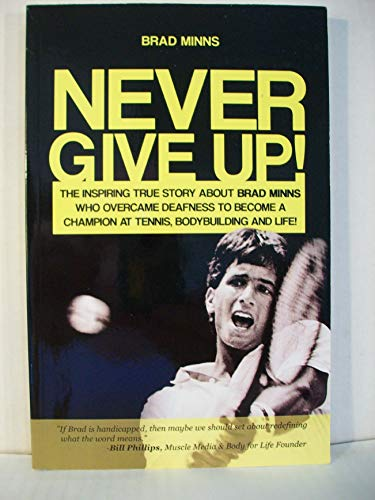 Never Give up Book (The Inspiring Story of Brad Minns): Brad Minns