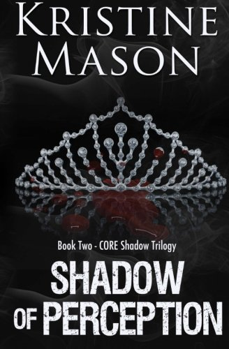 9780989479028: Shadow of Perception (Book 2 CORE Shadow Trilogy)