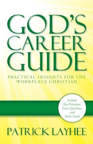 9780989481205: God's Career Guide: Practical Insights for the Workplace Christian